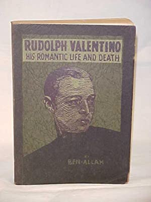 Rudolph Valentino his Romantic Life and Death: Ben-Allah