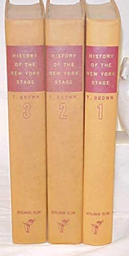 History of the New York Stage (3 Vol. Set): Brown, T. Allston