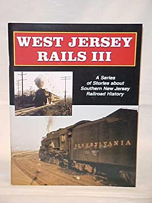 WEST JERSEY RAILS III: A SERIES ABOUT SOUTHERN NEW JERSEY RAILROAD HISTORY: National Railway ...
