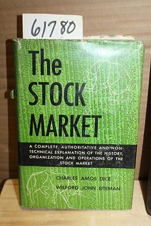 The Stock Market: Dice, Charles Amos & Eiteman, Wilford John