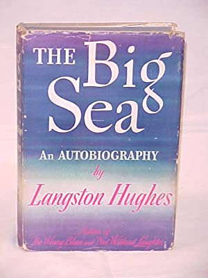 Big Sea, an Autobiography: Hughes, Langston