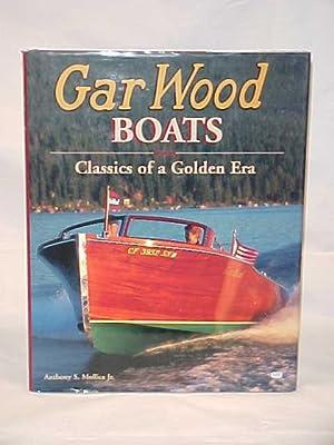 Gar Wood Boats, Classics of a Golden Era: Mollica, Anthony S. Jr.