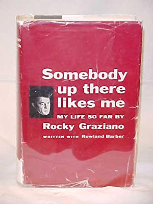 Somebody up there Likes Me, My Life so Far: Graziano, Rocky Signed by Author & Barber, Rowland
