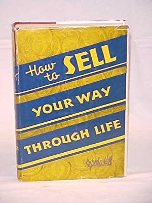 How to Sell Your Way Through Life: Hill, Napoleon