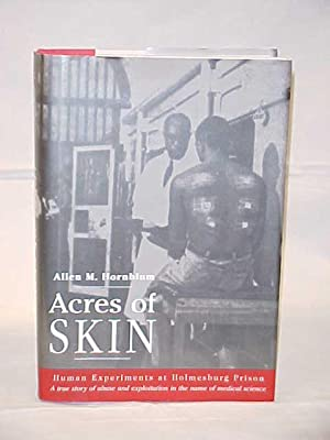Acres of Skin, Human Experients at Holmesburg Prison: Hornblum, Allen M.