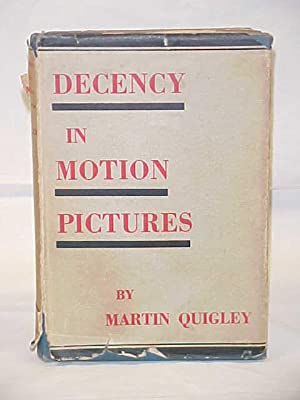 Decency in Motion Pictures: Quigley, Martin