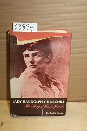 Lady Randolph Churchill The Story of Jennie Jerome: Leslie, Anita