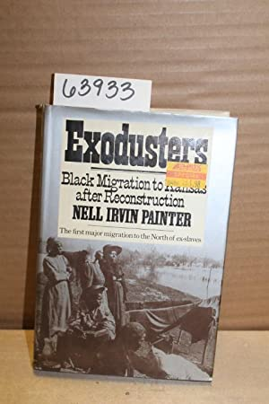Exodusters; Black Migration to Kansas after Reconstruction: Painter, Nell Irvin