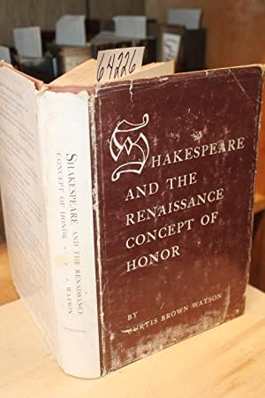 Shakespeare And The Renaissance Concept of Honor: Watson, Curtis Brown