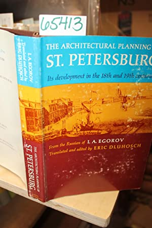 The Architectural Planning of St. Petersburg, Its Development in the 18th and 19th Centuries: ...