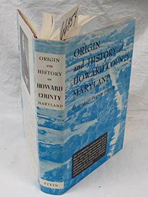 Origin and History of Howard County Maryland: Stein, Charles Francis, Jr.