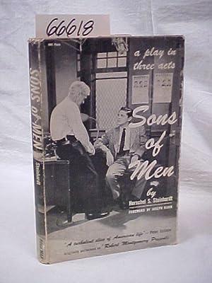 Sons of Men A Play in three: Steinhardt, Herschel S.