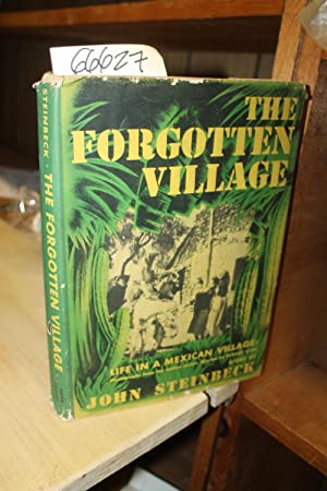 The Forgotten Village: Life in a Mexican: Steinbeck, John