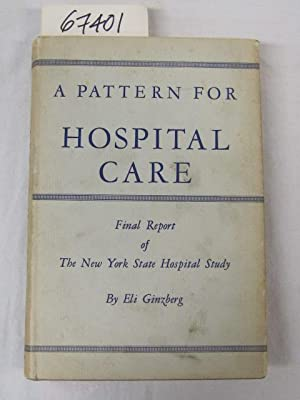 A Pattern for Hospital Care: Ginsberg, Eli