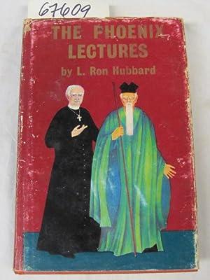 The Phoenix Lectures Hubbard: Habbard, L. Ron
