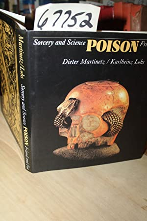 Poison Sorcery & Science Friend and Foe: Martiniez, Dieter & Karlheinz Lohs