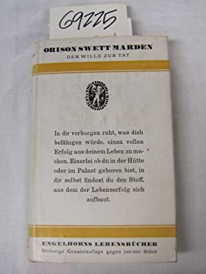 Der Wille Zur Tat - The Will to Act (Completely in German text): Orison Swett Marden