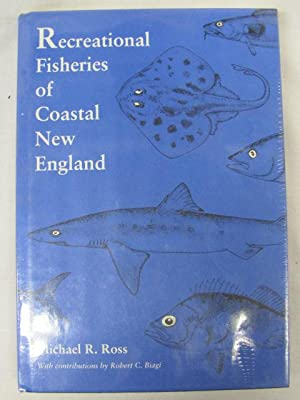 Recreational Fisheries of Coastal New England: Ross, Michael R.