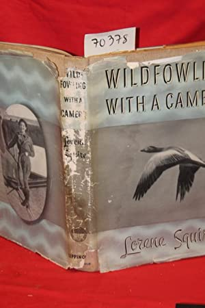 Wildfowling with a Camera: Squire, Lorene