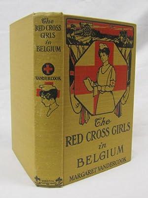 The Red Cross Girls in Belgium: Vandercook, Margaret