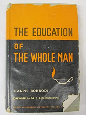 The Education of the Whole Man: Borsodi, Ralph