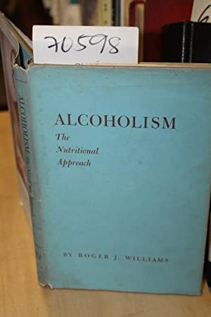 Alcoholism The Nutrional Approach: Williams, Roger J.
