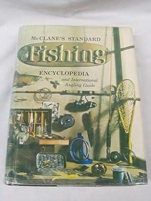 Standard Fishing Encyclopedia and International Angling Guide: McClane, A.J.