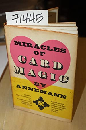 Miracles of Card Magic by Ted Annemann: Crimmins, Jr., John J. and Armstrong, George