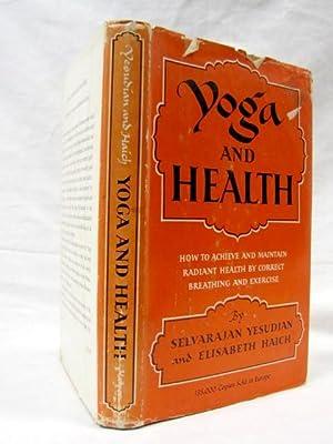 Yoga and Health: Yesudian, Selvarajan and Haich, Elisabeth