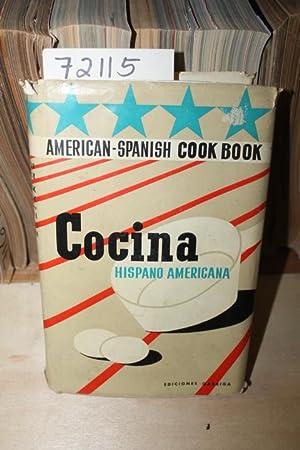 Cocina Hispano Americana American Spanish Cook Book: Hospital Anglo-Americano De Madrid