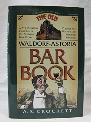 The Old Waldorf Astoria Bar Book (Classic Cocktail Book Series) with Amendments due to Repeal of ...