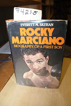 Rocky Marciano Biography of a First Son: Skehan, Everett M.