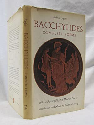 Bacchylides Complete Poems: Fagles, Robert & Bowra, Maurice and Parry, Adam M.