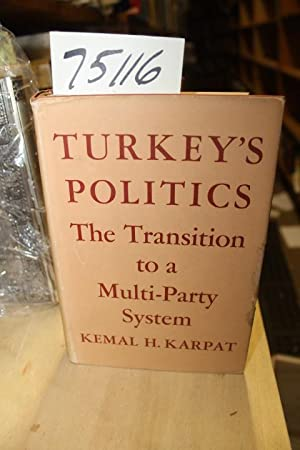 Turkey's Politics: The Transition to a Multi-Party System: Karpat, Kemal H.
