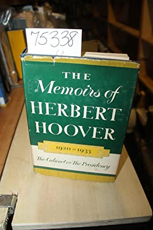 The Memoirs of Herbert Hoover; The Cabinet and the Presidency 1920-1933: Hoover, Herbert