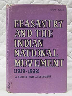 Peasantry and The Indian National Movement (1919-1933) A Survey and Assessment: Kumar, Shive