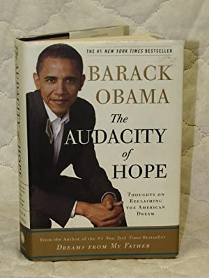 The Audacity of Hope Thoughts on Reclaiming the American Dream: Obama, Barack