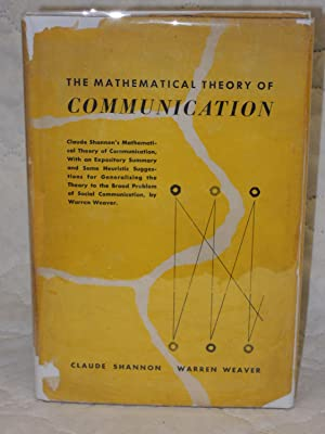 Mathematical Theory of Communication: Shannon, Claude & Warren Weaver