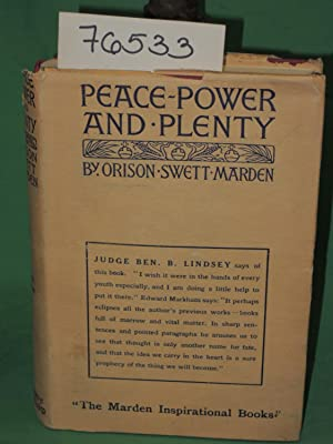 Peace, Power and Plenty: Marden, Orison Swett