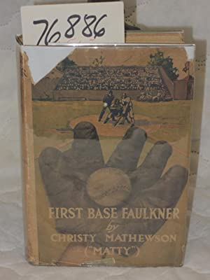 First Base Faulkner: Mathewson, (