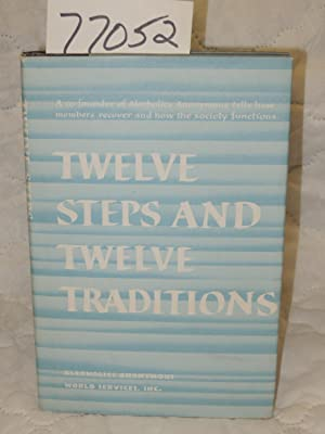Twelve Steps and Twelve Traditions: Alcoholics Anonymous