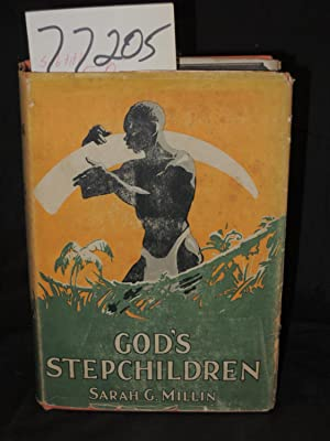 God's Stepchildren: South Africa: Millin, Sarah Gertrude