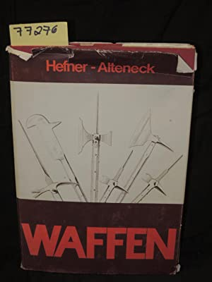 WAFFEN EIN BEITRAG ZUR HISTORISCHEN WAFFENKUNDE;: HEFNER-ALTENECK, von J. H. Dr.;