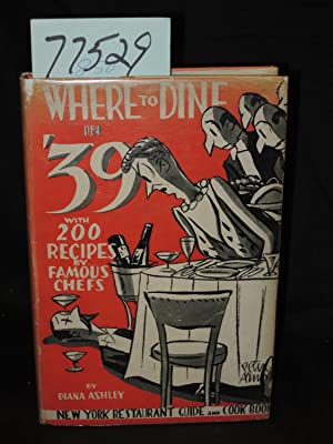 Where to Dine in '39 with 200 Recipes by Famous Chefs: Ashley, Diana