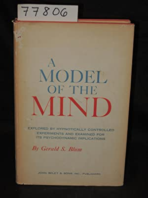 A Model of the Mind: Explored by Hypnotically Controlled Experiments and Examined for its ...