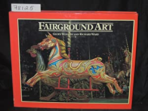 FAIRGROUND ART The Art Forms of Travelling Fairs, Carousels and Carnival Midways: Weedon, Geoff; ...