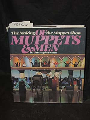 OF MUPPETS AND MEN: THE MAKING OF THE MUPPET SHOW: Finch, Christopher