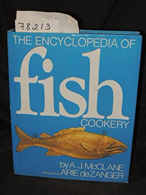 THE ENCYCLOPEDIA OF FISH COOKERY: McClane, A.J.
