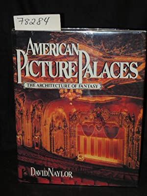 American Picture Palaces - The Architechture of Fantasy: Naylor, David