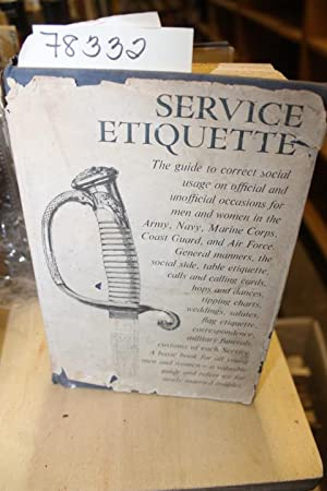 SERVICE ETIQUETTE: Harral, Capt. Brooks J., and Oretha D. Swartz. Revised by Oretha D. Swartz
